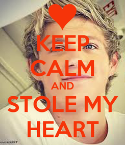 Poster: KEEP CALM AND STOLE MY HEART