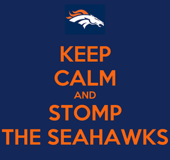Poster: KEEP CALM AND STOMP THE SEAHAWKS