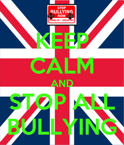 Poster: KEEP CALM AND STOP ALL BULLYING