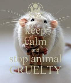 Poster: keep calm and stop animal CRUELTY