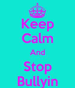 Poster: Keep Calm And Stop Bullyin