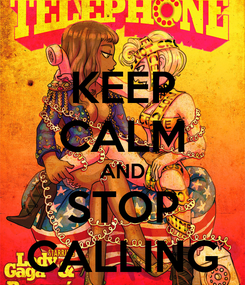 Poster: KEEP CALM AND STOP CALLING