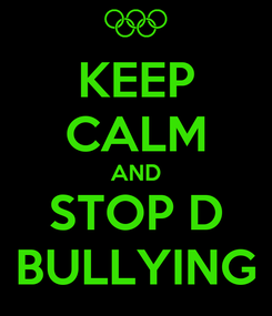 Poster: KEEP CALM AND STOP D BULLYING