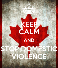 Poster: KEEP CALM AND STOP DOMESTIC VIOLENCE