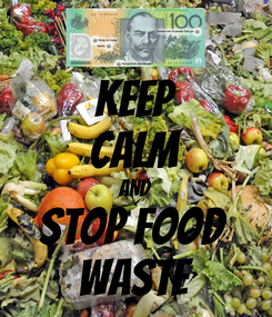 Poster: KEEP CALM AND STOP FOOD  WASTE