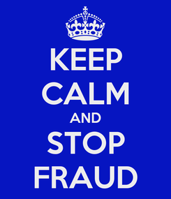 Poster: KEEP CALM AND STOP FRAUD