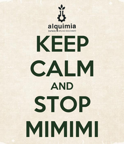 Poster: KEEP CALM AND STOP MIMIMI