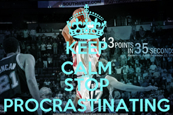 Poster: KEEP CALM AND STOP PROCRASTINATING