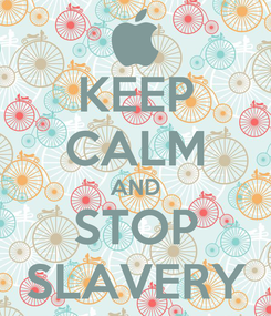 Poster: KEEP CALM AND STOP SLAVERY