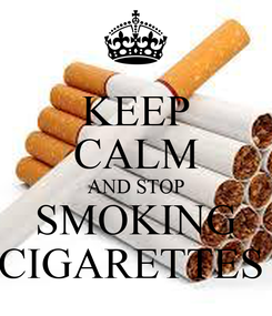 Poster: KEEP CALM AND STOP SMOKING CIGARETTES