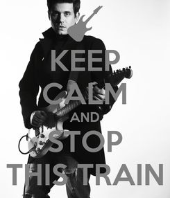 Poster: KEEP CALM AND STOP THIS TRAIN