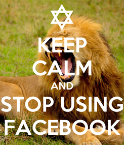 Poster: KEEP CALM AND STOP USING FACEBOOK