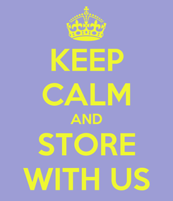 Poster: KEEP CALM AND STORE WITH US