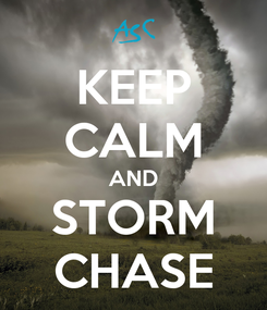 Poster: KEEP CALM AND STORM CHASE