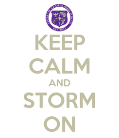 Poster: KEEP CALM AND STORM ON