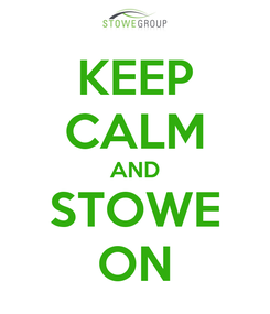 Poster: KEEP CALM AND STOWE ON