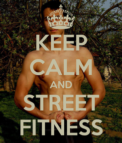 Poster: KEEP CALM AND STREET FITNESS