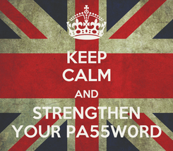 Poster: KEEP CALM AND STRENGTHEN YOUR PA55W0RD