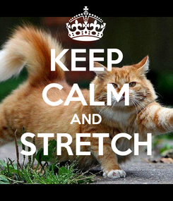Poster: KEEP CALM AND STRETCH
