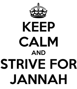 Poster: KEEP CALM AND STRIVE FOR JANNAH
