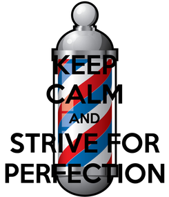 Poster: KEEP CALM AND STRIVE FOR PERFECTION