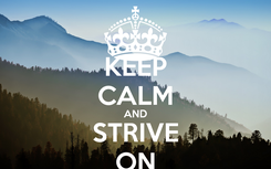 Poster: KEEP CALM AND STRIVE ON