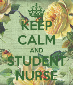 Poster: KEEP CALM AND STUDENT NURSE