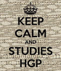 Poster: KEEP CALM AND STUDIES HGP