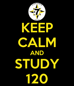 Poster: KEEP CALM AND STUDY 120