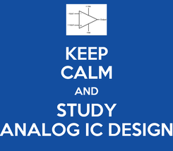 Poster: KEEP CALM AND STUDY ANALOG IC DESIGN