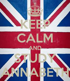 Poster: KEEP CALM AND STUDY ANNABETH
