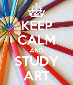 Poster: KEEP CALM AND STUDY ART