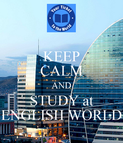 Poster: KEEP CALM AND STUDY at ENGLISH WORLD