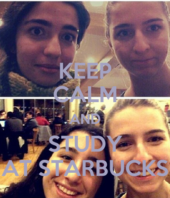 Poster: KEEP CALM AND STUDY AT STARBUCKS