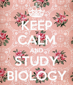 Poster: KEEP CALM AND STUDY BIOLOGY