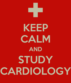 Poster: KEEP CALM AND STUDY CARDIOLOGY