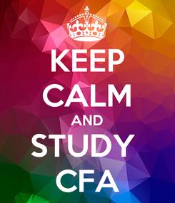 Poster: KEEP CALM AND STUDY  CFA