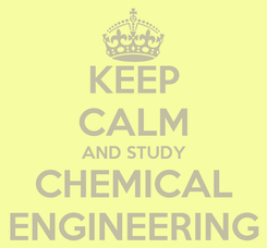 Poster: KEEP CALM AND STUDY CHEMICAL ENGINEERING
