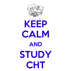 Poster: KEEP CALM AND STUDY CHT