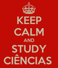 Poster: KEEP CALM AND STUDY CIÊNCIAS