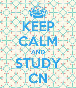 Poster: KEEP CALM AND STUDY CN