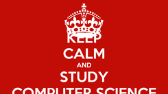 Poster: KEEP CALM AND STUDY COMPUTER SCIENCE