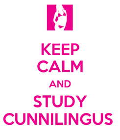 Poster: KEEP CALM AND STUDY CUNNILINGUS