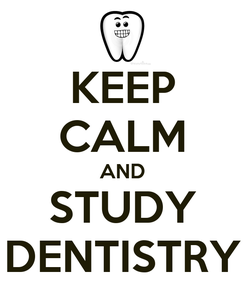 Poster: KEEP CALM AND STUDY DENTISTRY