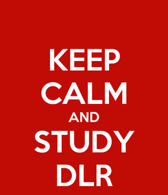 Poster: KEEP CALM AND STUDY DLR