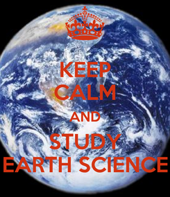 Poster: KEEP CALM AND STUDY EARTH SCIENCE