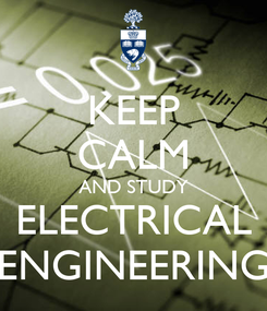 Poster: KEEP CALM AND STUDY ELECTRICAL ENGINEERING