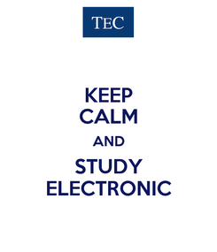 Poster: KEEP CALM AND STUDY ELECTRONIC