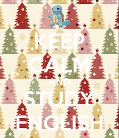 Poster: KEEP CALM AND STUDY ENGLISH