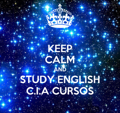 Poster: KEEP CALM AND STUDY ENGLISH C.I.A CURSOS